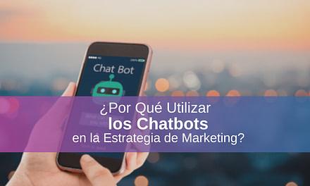 Por Qué Usar los Chatbots en la Estrategia de Marketing