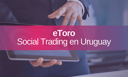 eToro social Trading: Cómo Invertir en Uruguay y Latam