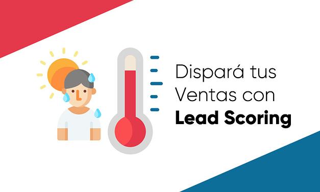 Dispará tus Ventas: Aprendé a Usar el Lead Scoring