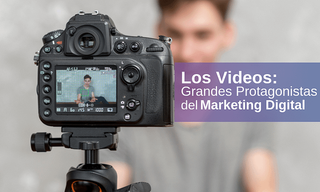 Los Videos: Grandes Protagonistas del Marketing Digital 2021