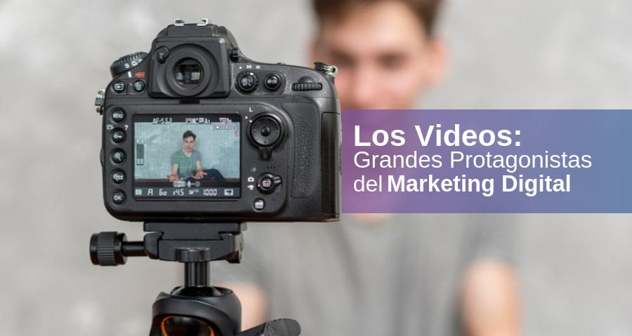 Los Videos: Grandes Protagonistas del Marketing Digital 2019